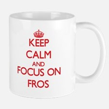 Keep Calm and focus on Fros Mugs