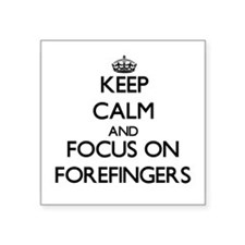 Keep Calm and focus on Forefingers Sticker
