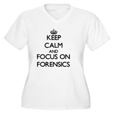 Keep Calm and focus on Forensics Plus Size T-Shirt