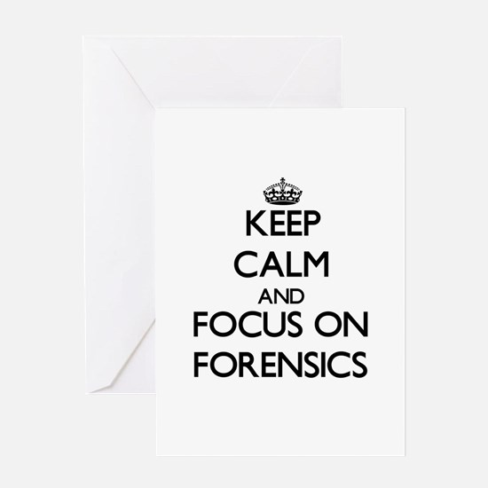 Keep Calm and focus on Forensics Greeting Cards