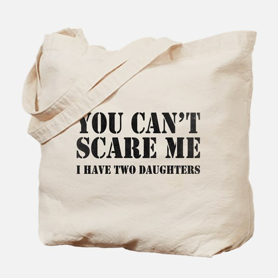 You Can't Scare Me Tote Bag
