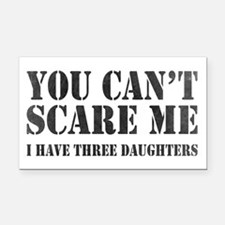 You Can't Scare Me Rectangle Car Magnet