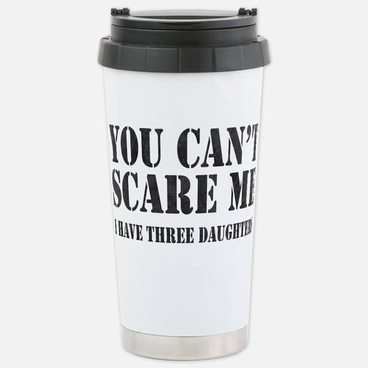 You Can't Scare Me Travel Mug