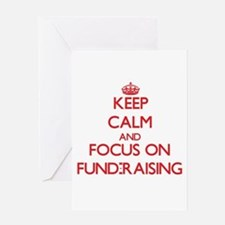 Keep Calm and focus on Fund-Raising Greeting Cards