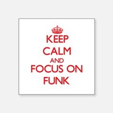 Keep Calm and focus on Funk Sticker