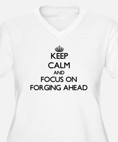 Keep Calm and focus on Forging Ahead Plus Size T-S