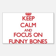 Keep Calm and focus on Funny Bones Decal