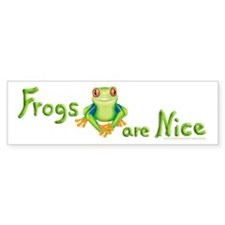 Frogs are Nice Bumper Bumper Sticker