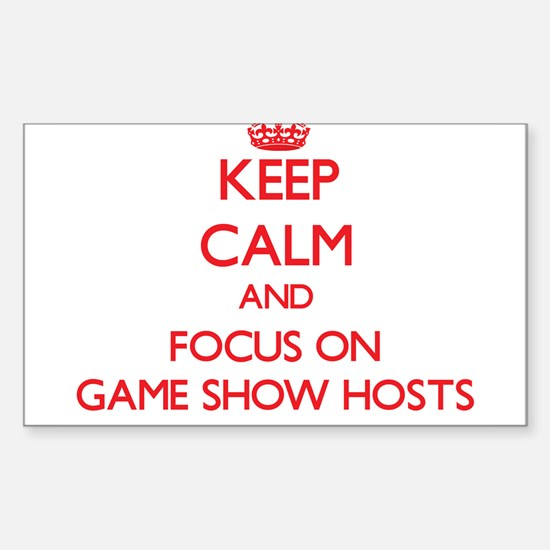 Keep Calm and focus on Game Show Hosts Decal