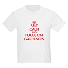 Keep Calm and focus on Gardeners T-Shirt