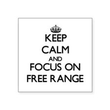 Keep Calm and focus on Free Range Sticker