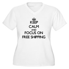Keep Calm and focus on Free Shipping Plus Size T-S