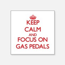 Keep Calm and focus on Gas Pedals Sticker