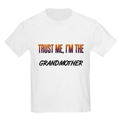 Trust ME, I'm the GRANDMOTHER Kids Light T-Shirt