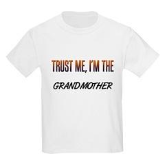 Trust ME, I'm the GRANDMOTHER T-Shirt