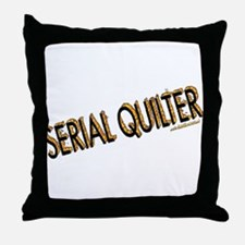 SERIAL QUILTER Throw Pillow