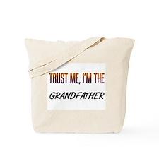 Trust ME, I'm the GRANDFATHER Tote Bag