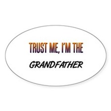 Trust ME, I'm the GRANDFATHER Oval Decal