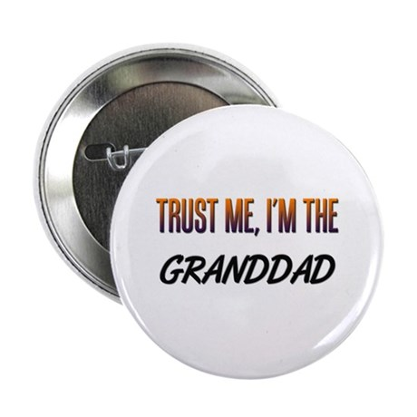 "Trust ME, I'm the GRANDDAD 2.25"" Button (10 pack)"
