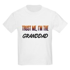 Trust ME, I'm the GRANDDAD T-Shirt