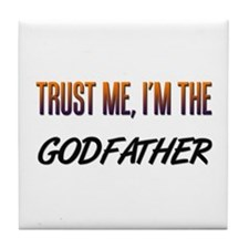 Trust ME, I'm the GODFATHER Tile Coaster
