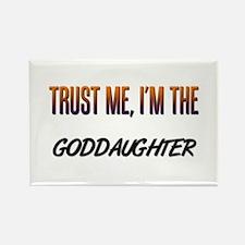 Trust ME, I'm the GODDAUGHTER Rectangle Magnet