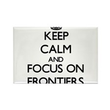 Keep Calm and focus on Frontiers Magnets