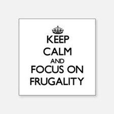 Keep Calm and focus on Frugality Sticker