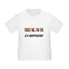 Trust ME, I'm the EX-BOYFRIEND T
