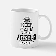 Keep Calm and Let Joseph Handle It Mugs