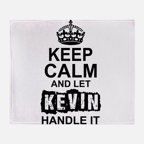 Keep Calm and Let Kevin Handle It Throw Blanket