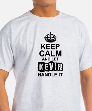 Keep Calm and Let Kevin Handle It T-Shirt