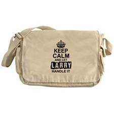 Keep Calm and Let Larry Handle It Messenger Bag