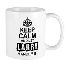 Keep Calm and Let Larry Handle It Mugs