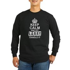 Keep Calm and Let Larry Handle It Long Sleeve T-Sh