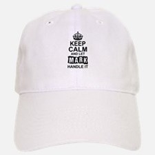 Keep Calm and Let Mark Handle It Baseball Baseball Baseball Cap