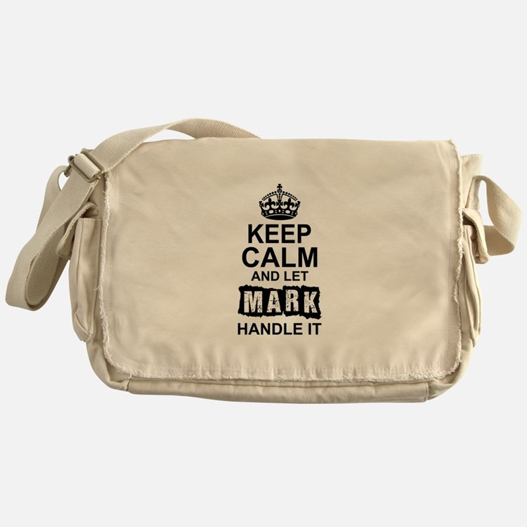 Keep Calm and Let Mark Handle It Messenger Bag
