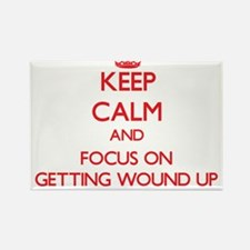 Keep Calm and focus on Getting Wound Up Magnets