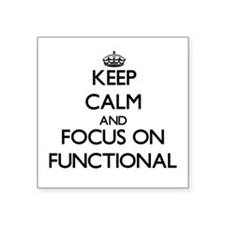 Keep Calm and focus on Functional Sticker