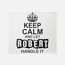 Keep Calm and Let Robert Handle It Throw Blanket