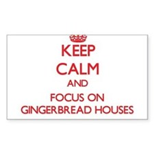 Keep Calm and focus on Gingerbread Houses Decal
