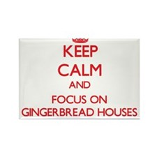 Keep Calm and focus on Gingerbread Houses Magnets