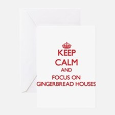 Keep Calm and focus on Gingerbread Houses Greeting