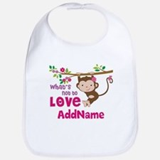Whats Not to Love Personalized Bib