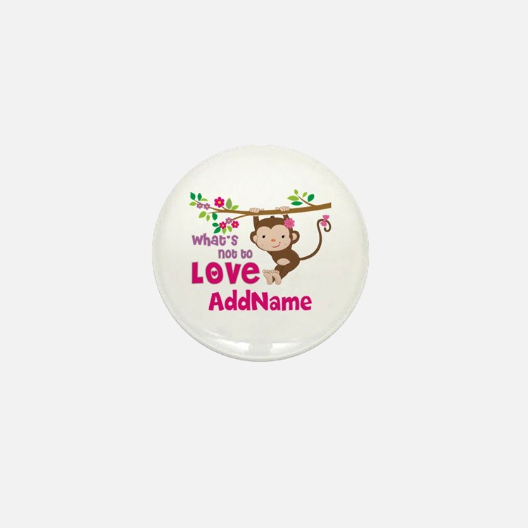Whats Not to Love Personalized Mini Button