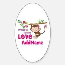 Whats Not to Love Personalized Sticker (Oval)