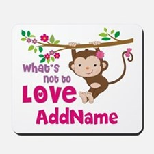 Whats Not to Love Personalized Mousepad