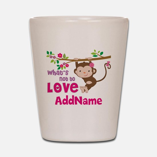 Whats Not to Love Personalized Shot Glass