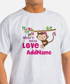 Whats Not to Love Personalized T-Shirt