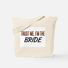 Trust ME, I'm the BRIDE Tote Bag